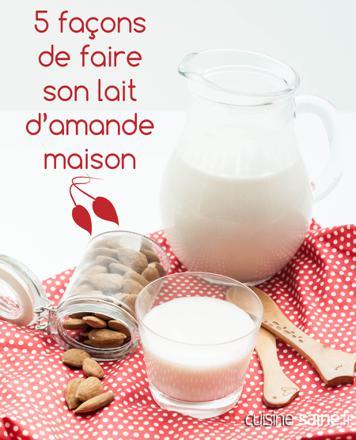 faire son lait d amande
